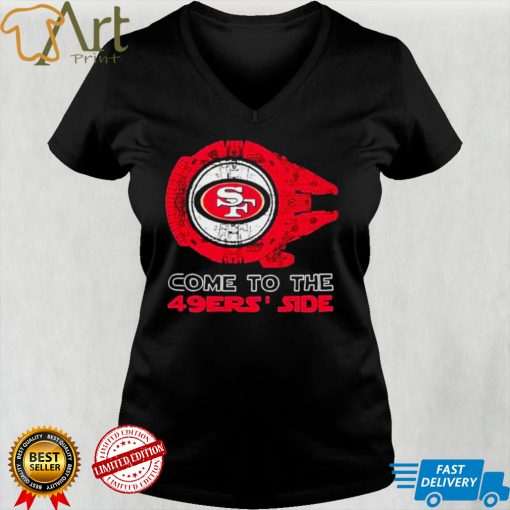 Come to the San Francisco 49ers Side Star Wars Millennium Falcon shirt