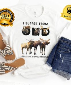 Moose OMD I Suffer From Obsessive Moose Disorder Funny T Shirt B09FPV8M82