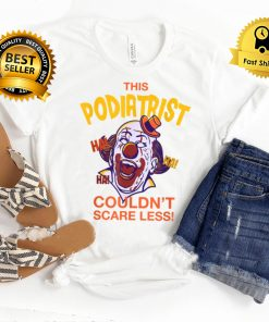 This Podiatrist Couldn't Scare Less Halloween Podiatry Scary T Shirt B09FRY4PBV