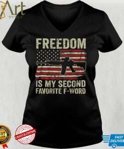 Freedom Is My Second Favorite F Word Funny Gun (ON BACK) T Shirt
